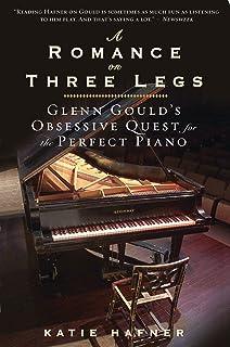 A Romance on Three Legs: Glenn Gould's Obsessive Que