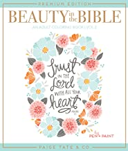 Beauty in the Bible: Adult Coloring Book Volume 2, Premium Edition (Christian Coloring, Bible Journaling and Lettering: Inspirational Gifts) PDF