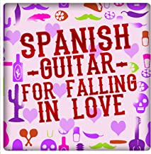 Spanish Guitar for Falling in Love