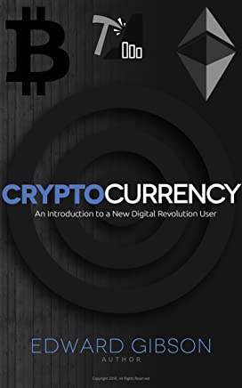 Cryptocurrency: An Introduction to a New Digital Revolution User (Bitcoin, Ethereum, Blockchain, Mining, Buying and storing, Investing and trading, ICO)