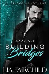 Building Bridges (Bridges Brothers Book 1) Kindle Edition