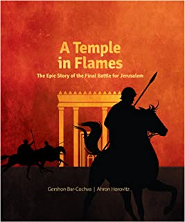 A Temple in Flames: The Epic Story of the Final Battle for Jerusalem