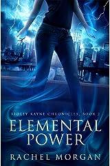 Elemental Power (Ridley Kayne Chronicles Book 2) Kindle Edition
