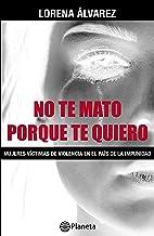 No te mato porque te quiero (Spanish Edition)
