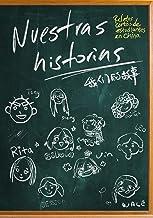 Nuestras historias: Relatos cortos de estudiantes en china (Spanish Edition)