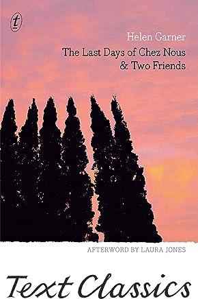 The Last Days of Chez Nous & Two Friends (Text Classics)