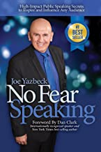 No Fear Speaking: High-Impact Public Speaking Secrets to Inspire and Influence Any Audience