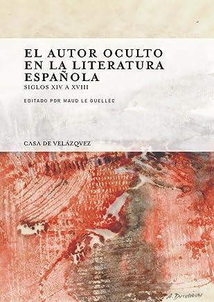 El autor oculto en la literatura española: Siglos XIV a XVIII: 140