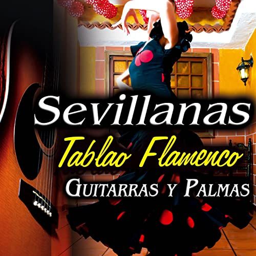 Canción Andaluza. Sevillanas, Flamenco, Rumbas para Feria de Abril y Rocio. Tablao Flamenco. Guitarras y Palmas. de Various artists en Amazon Music - Amazon.es