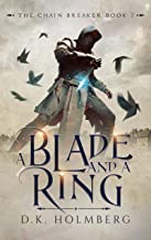 A Blade and a Ring (The Chain Breaker Book 7)