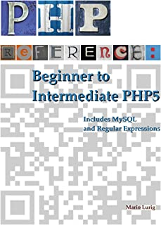 PHP Reference: Beginner to Intermediate PHP5 (English Edition)