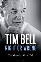 Right or Wrong: The Memoirs of Lord Bell
