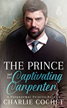 The Prince and His Captivating Carpenter (Paranormal Princes Book 2) (English Edition)