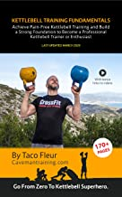 Kettlebell Training Fundamentals: Achieve Pain-Free Kettlebell Training and Lay a Strong Solid Foundation to Build Upon (English Edition)