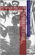 Ashik-Kerib: A Turkish Fairytale (English Edition)