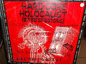 Hardcore Holocaust (87-88 Sessions) the Peel Sessions