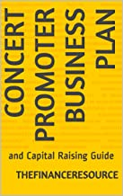 Concert Promoter Business Plan: and Capital Raising Guide