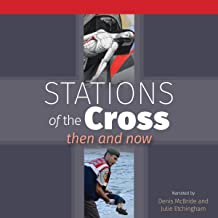 Stations of the Cross: Then and Now