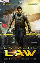 Galactic Law: A Military Scifi Thriller (The Galactic Law Series Book 1)