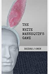 The White Mannequin's Game Kindle Edition