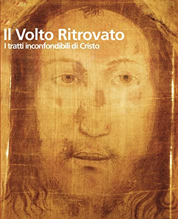 Il volto ritrovato. I tratti inconfondibili di Cristo