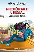 Preguntale a Silvia...los secretos de Eva (Spanish Edition)
