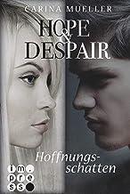 Hope & Despair 1: Hoffnungsschatten (German Edition)
