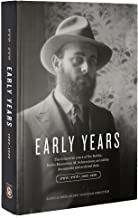 Early Years: the Formative years of the Rebbe, Rabbi Menachem M. Schneerson.
