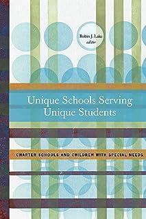 Unique Schools Serving Unique Students: Charter Schools and Children with Special Needs