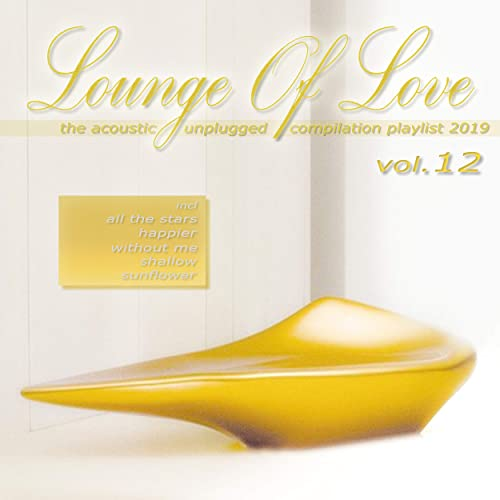 Lounge of Love, Vol. 12 - The Acoustic Unplugged Compilation ...