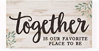 P. Graham Dunn Together Favorite Place to Be Whitewash 5.5 x 10 Solid Wood Plank Wall Plaque Sign