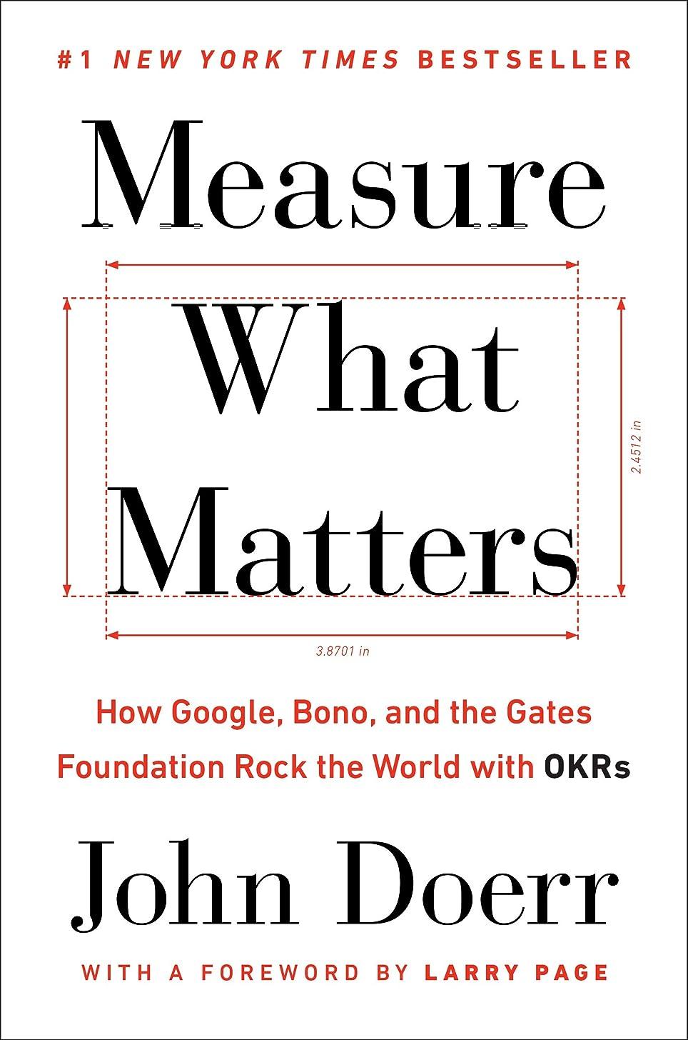 浴室人気の差別的Measure What Matters: How Google, Bono, and the Gates Foundation Rock the World with OKRs (English Edition)