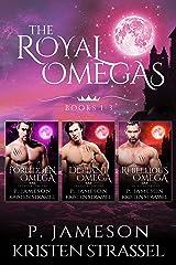 The Royal Omegas Books 1-3 Kindle Edition