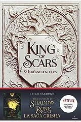 King of Scars, Tome 02 : Le règne des loups Format Kindle