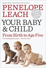 Your Baby and Child: From Birth to Age Five