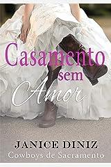Casamento sem Amor (Coleção Cowboys de Sacramento) eBook Kindle