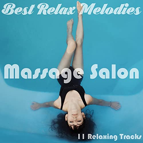 11 Relaxing Tracks: Massage Salon - Sounds of Nature, SPA ...