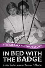 In Bed with the Badge: The Barbara Sheehan Story