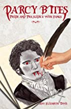 Darcy Bites: Pride and Prejudice with Fangs