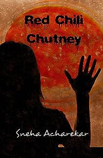 Red Chili Chutney: A short story English Edition