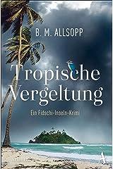Tropische Vergeltung: Ein Fidschi-Insel Krimi (German Edition) Versión Kindle
