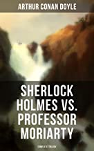 Sherlock Holmes vs. Professor Moriarty - Complete Trilogy: Tales of the World's Most Famous Detective and His Archenemy