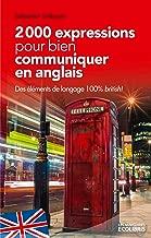 2000 expressions pour bien communiquer en anglais (French Edition)