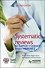 Systematic reviews to support evidence-based medicine, 2nd edition