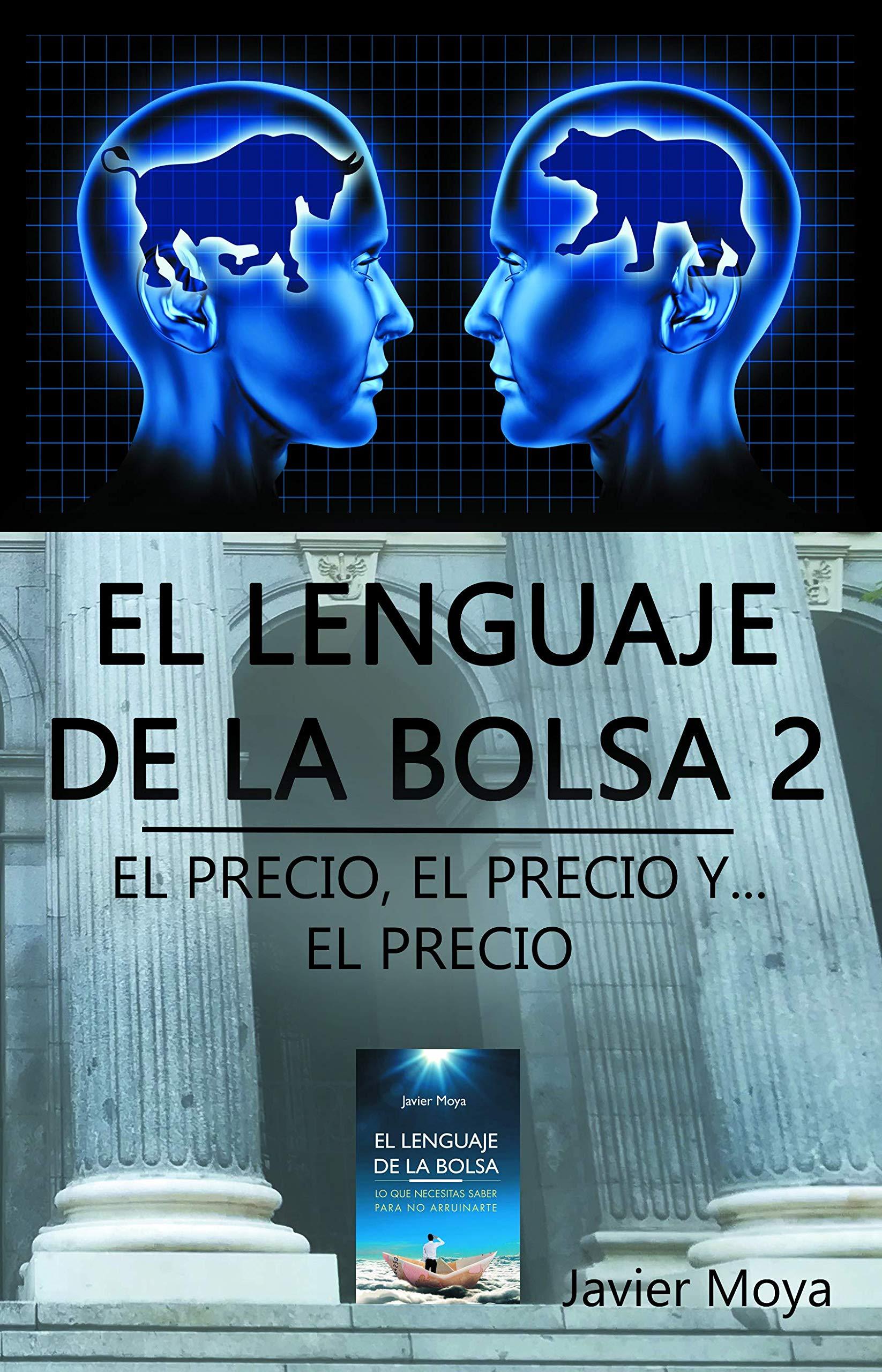 EL LIBRO DE LA BOLSA 2: EL PRECIO, EL PRECIO Y... EL PRECIO (Spanish Edition)