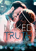 Scaricare Libri Naked Truth - The Wedding: Secret Life Series #2.5 PDF