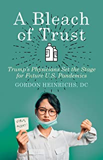 A Bleach of Trust: Trump's Physicians Set the Stage for Future U.S. Pandemics (English Edition)