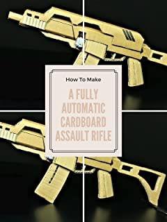 How To Make A Fully Automatic Cardboard Assault Rifle