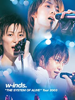 "w-inds. ""THE SYSTEM OF ALIVE""Tour 2003"