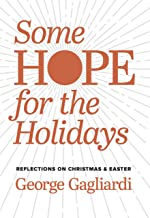 Some Hope for the Holidays: Reflections on Christmas & Easter
